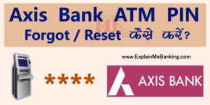 Axis Bank ATM Debit Card Pin Reset Kaise Kare?