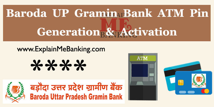 Baroda Uttar Pradesh Gramin Bank ATM PIN Generation & Activation Process.