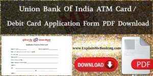 Union Bank Of India ATM Card Application Form PDF Download.
