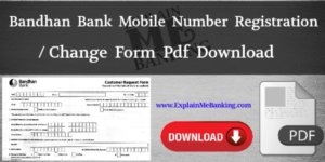 Bandhan Bank Mobile Number Change Form PDF Download (Registration Form Download)