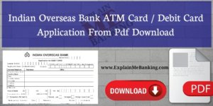 Indian Overseas Bank Debit Card Application Form Pdf Download