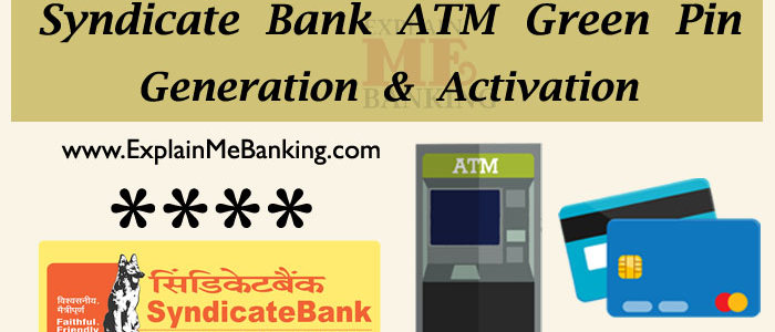 Syndicate Bank ATM PIN Generation & Activation Easy Process