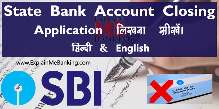 SBI Bank Account Close Application In Hindi & English Letter Format