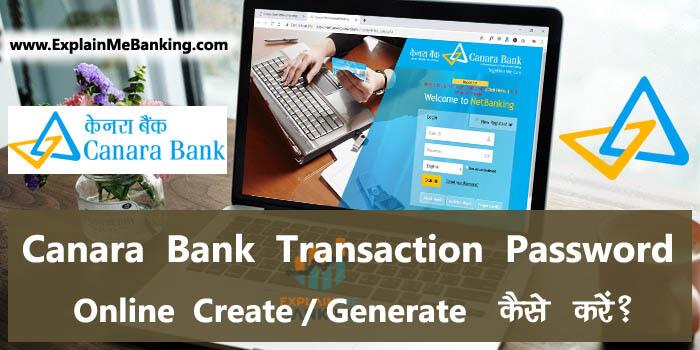 Canara Bank Net Banking Transaction Password Create / Generate Kaise Kare?