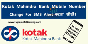 Kotak Mahindra Bank Mobile Number Registration / Change Process For SMS Alert.