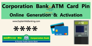 Corporation Bank ATM Card Online Pin Generation & Activation By Mobile