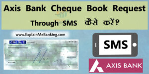Axis Bank Cheque Book Request Through SMS Kaise Kare?