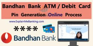 Bandhan Bank ATM PIN Generate Online Process