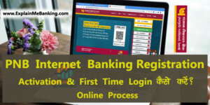 PNB Net Banking Registration Activation & First Time Login