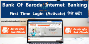 Bank Of Baroda Net Banking First Time Login Activation