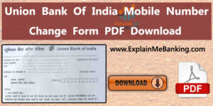 Union Bank Of India Mobile Number Change Form Download